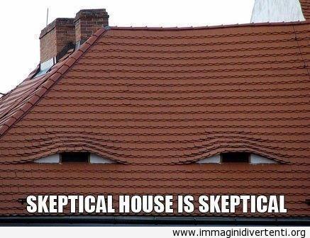 Casa scettico è scettico immaginidivertenti.org