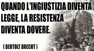 Quando l'ingiustizia diventa legge, la resistenza diventa dovere immaginidivertenti.org